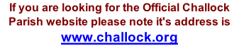 If you are looking for the Official Challock Parish website please note it's address is www.challock.org